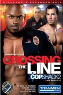 Crossing The Line: Cop Shack 2