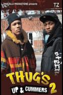 Thug's 2:  Up and Cummers