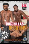 Thugzilla's Bitch Hunt