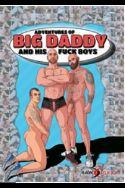 Adventures Of Big Daddy And His Fuck Boys